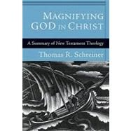 Magnifying God in Christ by Schreiner, Thomas R., 9780801038266