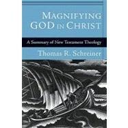 Magnifying God in Christ by Schreiner, Thomas R., 9780801038266