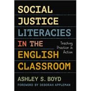 Social Justice Literacies in the English Classroom by Boyd, Ashley S.; Appleman, Deborah, 9780807758267
