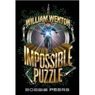 William Wenton and the Impossible Puzzle by Peers, Bobbie, 9781481478267