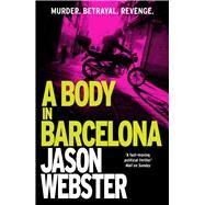 A Body in Barcelona by Webster, Jason, 9780099598268
