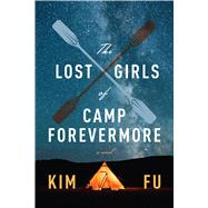 The Lost Girls of Camp Forevermore by Fu, Kim, 9780544098268