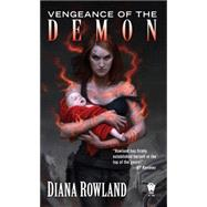 Vengeance of the Demon Demon Novels, Book Five by Rowland, Diana, 9780756408268