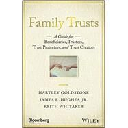 Family Trusts by Goldstone, Hartley; Hughes, James E., Jr.; Whitaker, Keith, 9781119118268