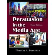 Persuasion in the Media Age by Borchers, Timothy A., 9781577668268