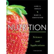 Nutrition by Smolin, Lori A., Ph.D.; Grosvenor, Mary B., 9781118288269