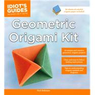 The Idiot's Guide to Geometric Origami Kit by Robinson, Nick, 9781615648269