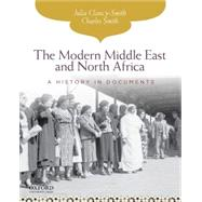 The Modern Middle East and North Africa A History in Documents by Clancy-Smith, Julia; Smith, Charles, 9780195338270