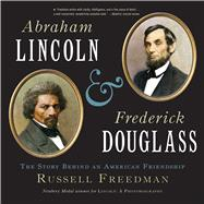 Abraham Lincoln and Frederick Douglass by Freedman, Russell, 9780544668270