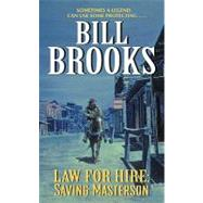 Law for Hire : Saving Masterson by Brooks, Bill, 9780061748271