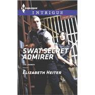 SWAT Secret Admirer by Heiter, Elizabeth, 9780373698271