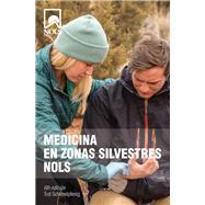 Medicina en Áreas Silvestres de NOLS  / NOLS Wilderness Medicine by Schimelpfenig, Tod; Safford, Joan, 9780811718271