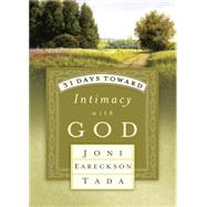 31 Days Toward Intimacy with God by TADA, JONI EARECKSON, 9781601428271