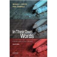 In Their Own Words Criminals on Crime by Birzer, Michael L.; Cromwell, Paul, 9780190298272