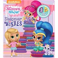 Shimmer and Shine - Sleepover Wishes by Nickelodeon, 9780794438272