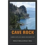 Cave Rock by Makley, Matthew S.; Makley, Michael J., 9780874178272