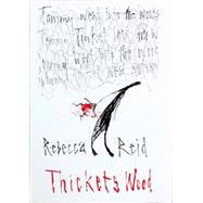 Thickets Wood by Reid, Rebecca, 9781909718272