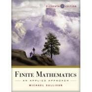 Finite Mathematics: An Applied Approach, 11th Edition by Michael Sullivan (Chicago State Univ.), 9780470458273