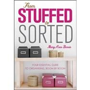 From Stuffed to Sorted by Bennie, MaryAnne, 9780730378273