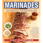 Marinades: The Quick-fix Way to Turn Everyday Food into Exceptional Fare, With 400 Recipes by Vaserfirer, Lucy, 9781558328273