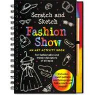 Fashion Show Scratch and Sketch: For Fashionable and Trendy Designers of All Ages by Zschock, Heather, 9781593598273