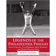 Legends of the Philadelphia Phillies by Gordon, Bob, 9781613218273