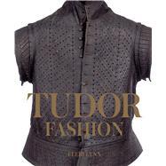 Tudor Fashion by Lynn, Eleri, 9780300228274