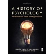 A History of Psychology: Globalization, Ideas, and Applications by Lawson; Robert B., 9780415788274