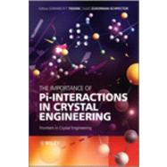 The Importance of Pi-Interactions in Crystal Engineering Frontiers in Crystal Engineering