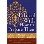 Ethical Wills & How to Prepare Them: A Guide to Sharing Your Values from Generation to Generation by Riemer, Jack; Stampfer, Nathaniel, Dr.; Kushner, Harold S., 9781580238274
