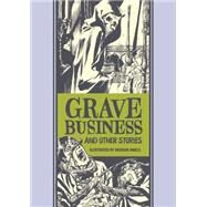 Grave Business and Other Stories by Feldstein, Al; Ingels, Graham, 9781606998274