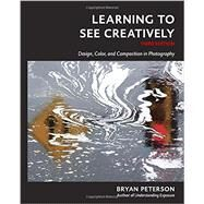 Learning to See Creatively by Peterson, Bryan, 9781607748274