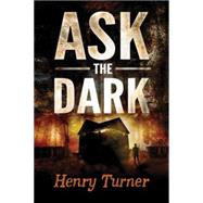 Ask the Dark by Turner, Henry, 9780544308275