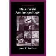 Business Anthropology by Jordan, Ann T., 9781577668275