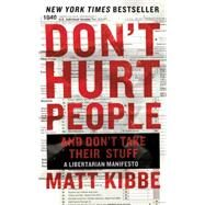 Don't Hurt People and Don't Take Their Stuff by Kibbe, Matt, 9780062308276