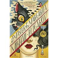 The Master and Margarita by Bulgakov, Mikhail Afanasevich; Pevear, Richard; Volokhonsky, Larissa; Fishman, Boris, 9780143108276