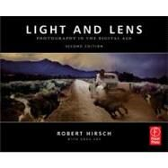 Light and Lens : Photography in the Digital Age by Hirsch; Robert, 9780240818276