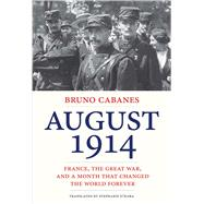 August 1914 by Cabanes, Bruno; O'Hara, Stephanie, 9780300208276