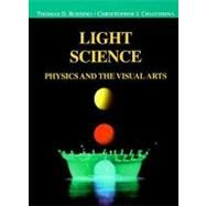 Light Science : Physics and the Visual Arts by Rossing, Thomas D., 9780387988276