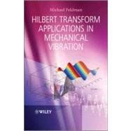 Hilbert Transform Applications in Mechanical Vibration 9780470978276N
