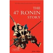 The 47 Ronin Story by Allyn, John, 9780804838276