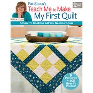 Pat Sloan's Teach Me to Make My First Quilt by Sloan, Pat, 9781604688276