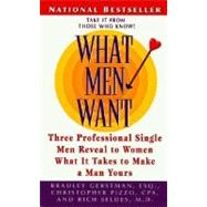 What Men Want : Three Professional Men Reveal What It Takes to Make a Man Yours by GERSTMAN BRADLEY, 9780061098277