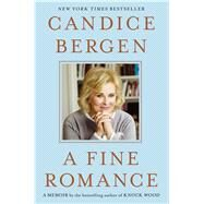 A Fine Romance by Bergen, Candice, 9780684808277