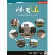 Walking L.A. 38 Walking Tours Exploring Stairways, Streets, and Buildings You Never Knew Existed by Mahoney Harris, Erin; Behrens, Zach, 9780899978277