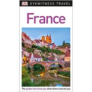 Dk Eyewitness France by Dorling Kindersley, Inc., 9781465468277