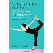 Stretching Exercises for Qualitative Researchers by Janesick, Valerie J., 9781483358277
