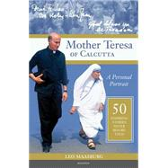 Mother Teresa of Calcutta: A Personal Portrait: 50 Inspiring Stories Never Before Told by Maasburg, Leo, 9781586178277