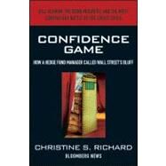 Confidence Game How Hedge Fund Manager Bill Ackman Called Wall Street's Bluff by Richard, Christine S., 9780470648278
