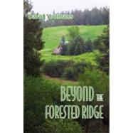 Beyond the Forested Ridge by Youmans, David, 9780741458278